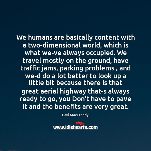 Image, We humans are basically content with a two-dimensional world, which is what