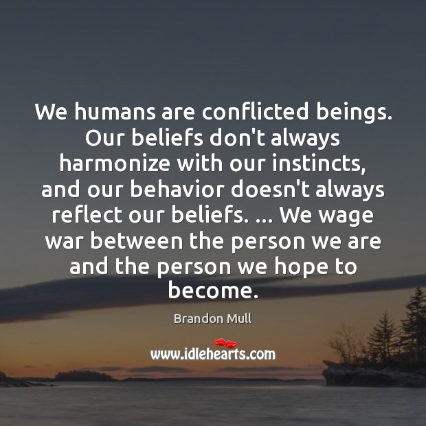 Image about We humans are conflicted beings. Our beliefs don't always harmonize with our