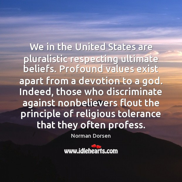 We in the United States are pluralistic respecting ultimate beliefs. Profound values Image