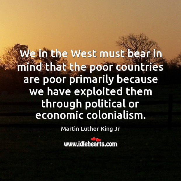 Image, We in the West must bear in mind that the poor countries