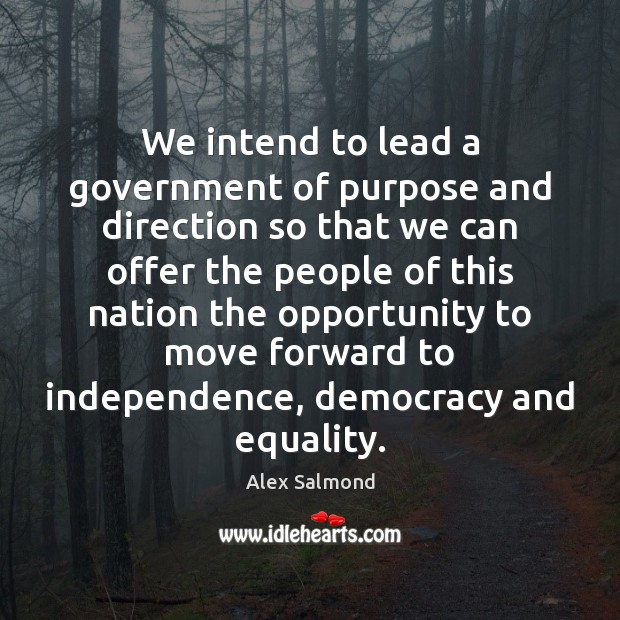 Image, We intend to lead a government of purpose and direction so that