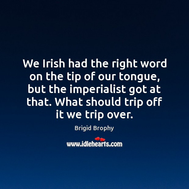 Image, We Irish had the right word on the tip of our tongue,