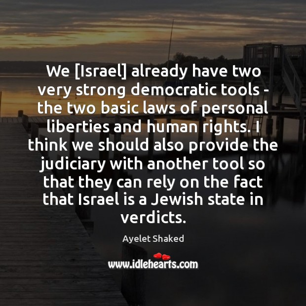 Image, We [Israel] already have two very strong democratic tools – the two