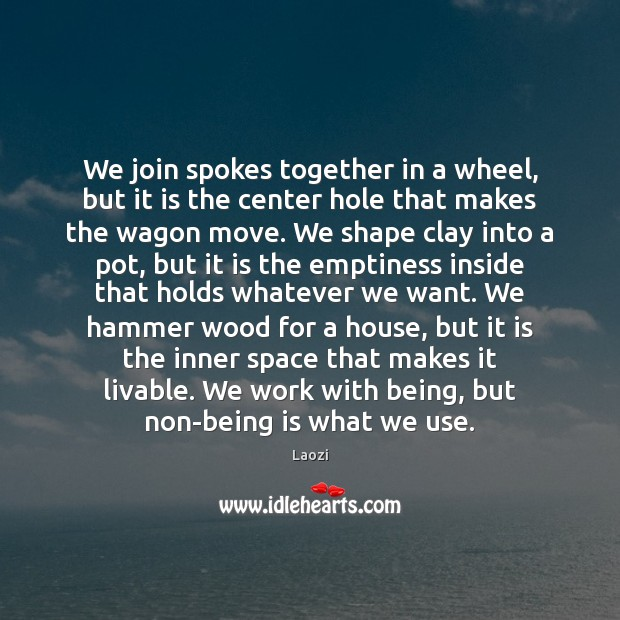 Image, We join spokes together in a wheel, but it is the center