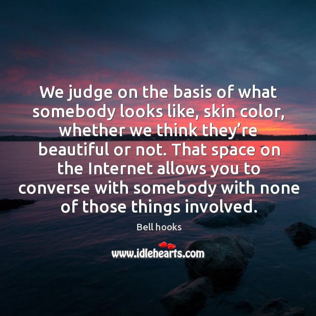 Image, We judge on the basis of what somebody looks like