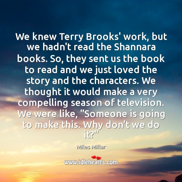 Image, We knew Terry Brooks' work, but we hadn't read the Shannara books.