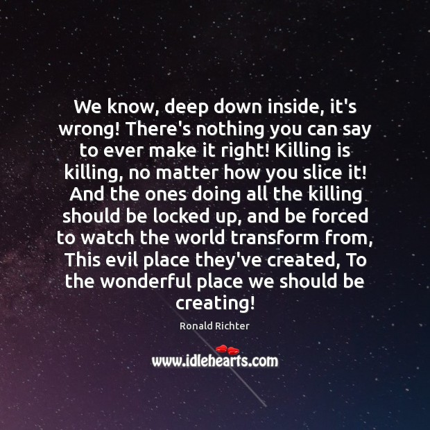We know, deep down inside, it's wrong! There's nothing you can say Image