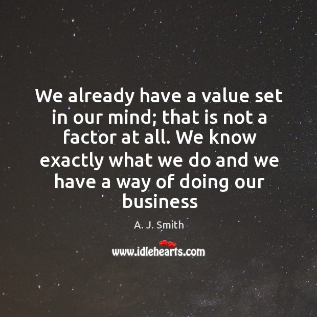 Image, We know exactly what we do and we have a way of doing our business