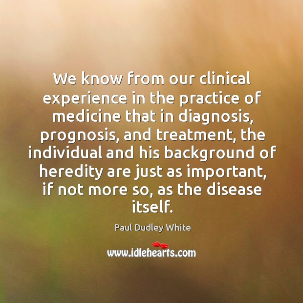 Image, We know from our clinical experience in the practice of medicine that in diagnosis