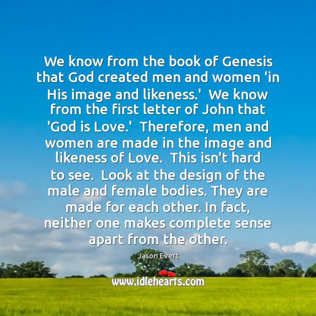 We know from the book of Genesis that God created men and Image