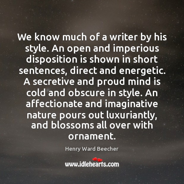 We know much of a writer by his style. An open and Image