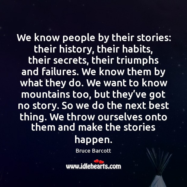 Image, We know people by their stories: their history, their habits, their secrets,