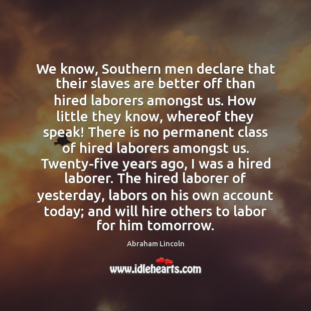 Image, We know, Southern men declare that their slaves are better off than