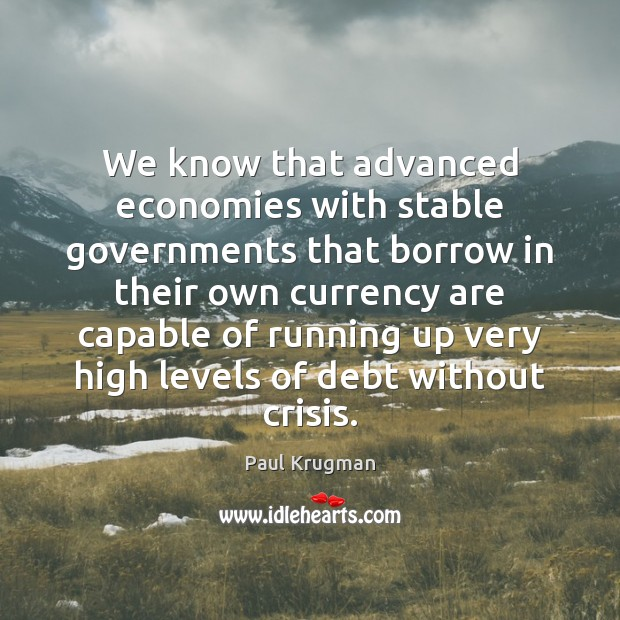 We know that advanced economies with stable governments that borrow in their Image