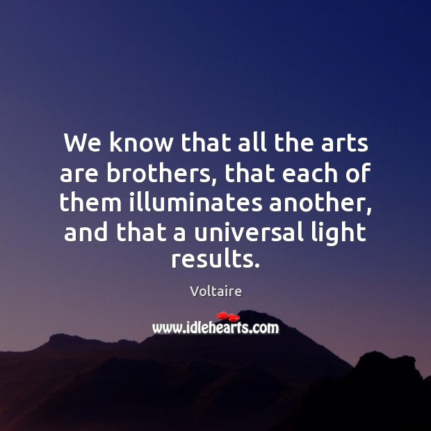 We know that all the arts are brothers, that each of them Image
