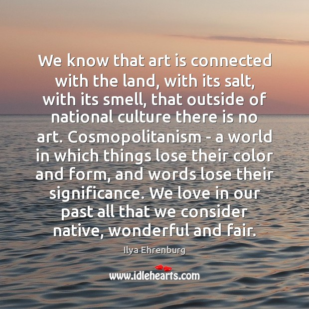We know that art is connected with the land, with its salt, Art Quotes Image