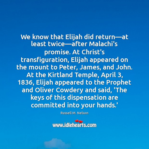 We know that Elijah did return—at least twice—after Malachi's promise. Image
