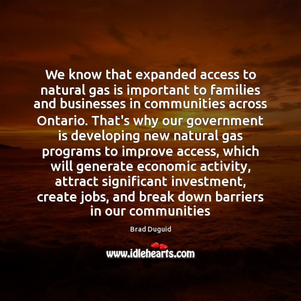 We know that expanded access to natural gas is important to families Image