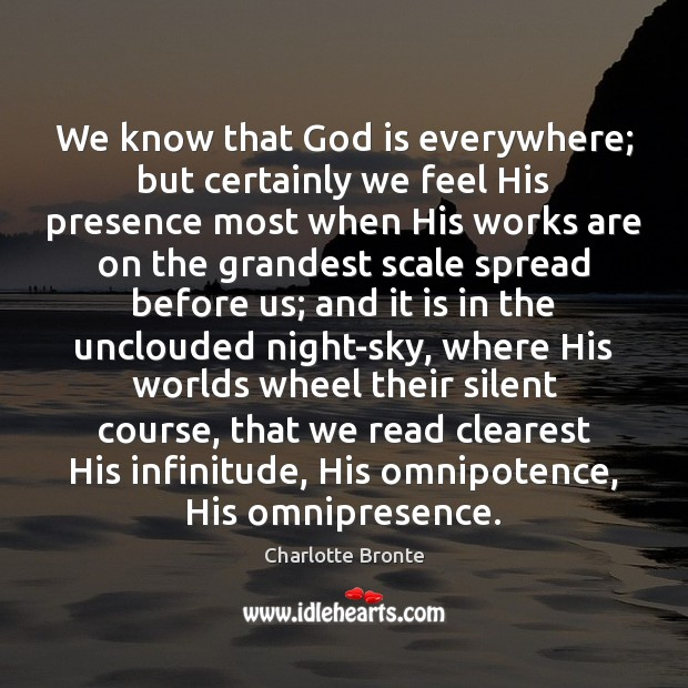 Image, We know that God is everywhere; but certainly we feel His presence