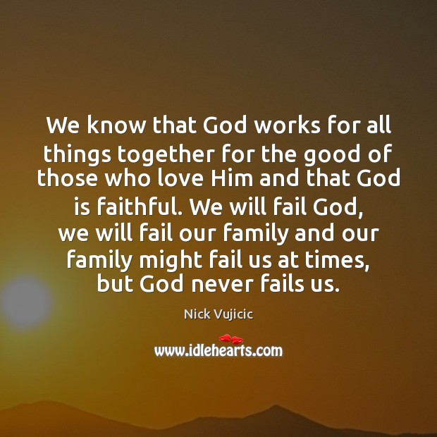We know that God works for all things together for the good Image