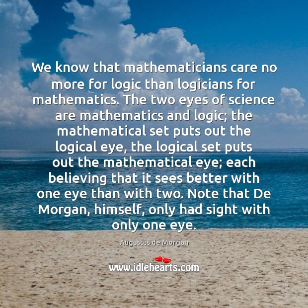 Image, We know that mathematicians care no more for logic than logicians for