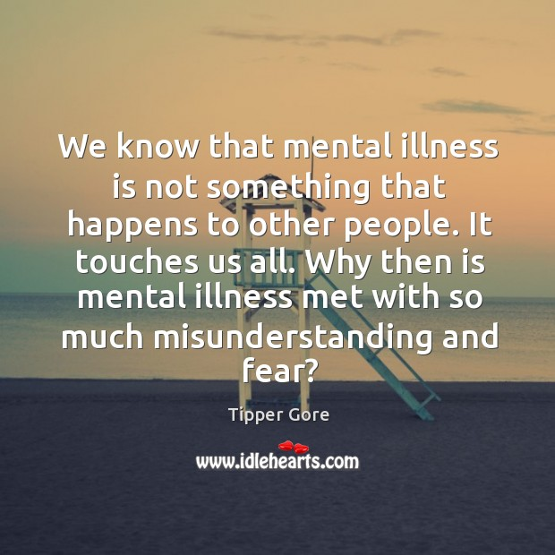 the misunderstanding of mental illness My mental illness is something i find extremely difficult to be open about as someone who is somewhat of an introvert and doesn't talk about personal feelings much, the stigma and misunderstanding surrounding mental illnesses.
