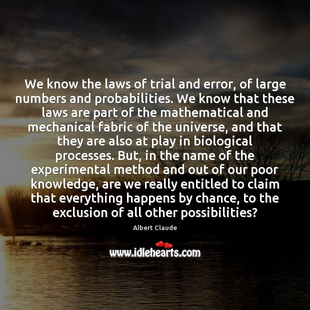 Image, We know the laws of trial and error, of large numbers and