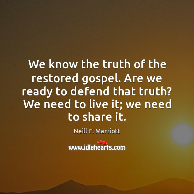 We know the truth of the restored gospel. Are we ready to Image