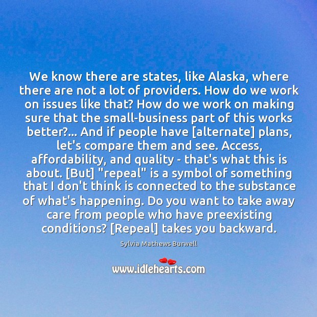 Image, We know there are states, like Alaska, where there are not a