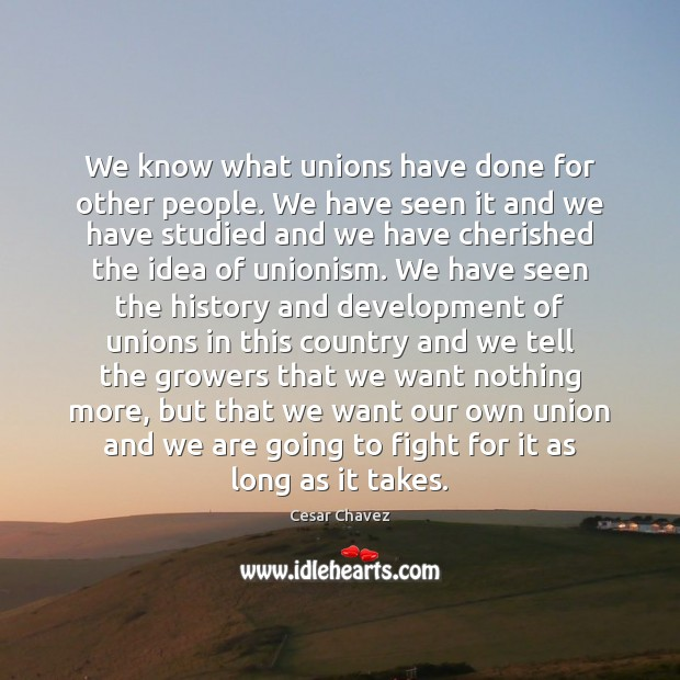 Image, We know what unions have done for other people. We have seen