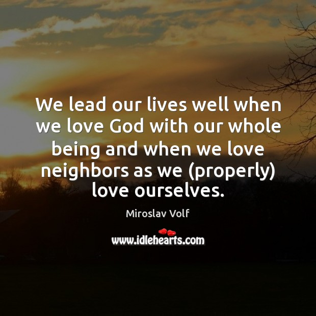 We lead our lives well when we love God with our whole Image