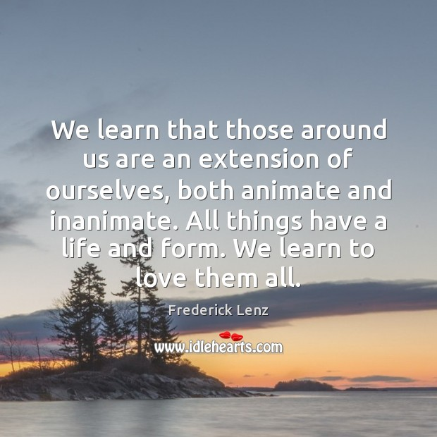Image, We learn that those around us are an extension of ourselves, both