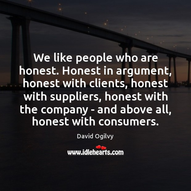 Image, We like people who are honest. Honest in argument, honest with clients,