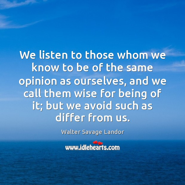 Image, We listen to those whom we know to be of the same