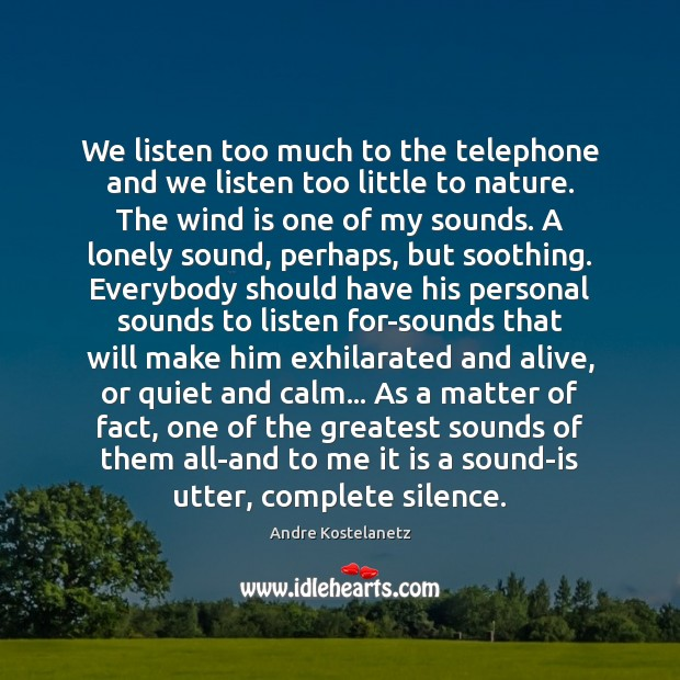 Image, We listen too much to the telephone and we listen too little