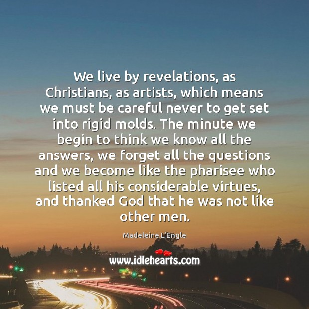 Image, We live by revelations, as Christians, as artists, which means we must
