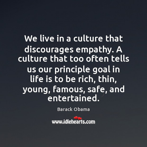 We live in a culture that discourages empathy. A culture that too Image