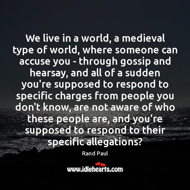 We live in a world, a medieval type of world, where someone Image