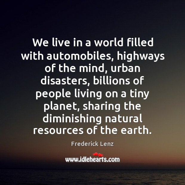 We live in a world filled with automobiles, highways of the mind, Image