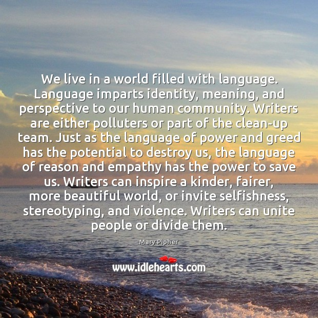 We live in a world filled with language. Language imparts identity, meaning, Image