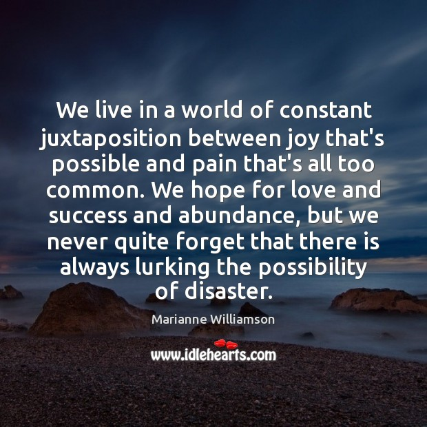 We live in a world of constant juxtaposition between joy that's possible Image