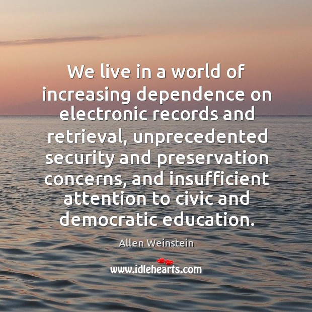 Image, We live in a world of increasing dependence on electronic records and retrieval