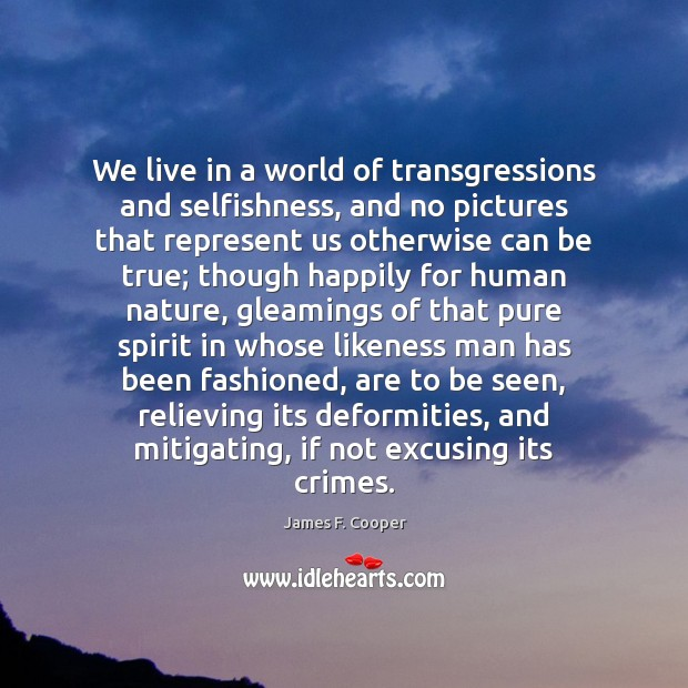 We live in a world of transgressions and selfishness, and no pictures Image
