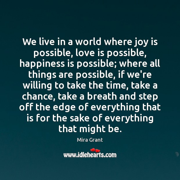We live in a world where joy is possible, love is possible, Image