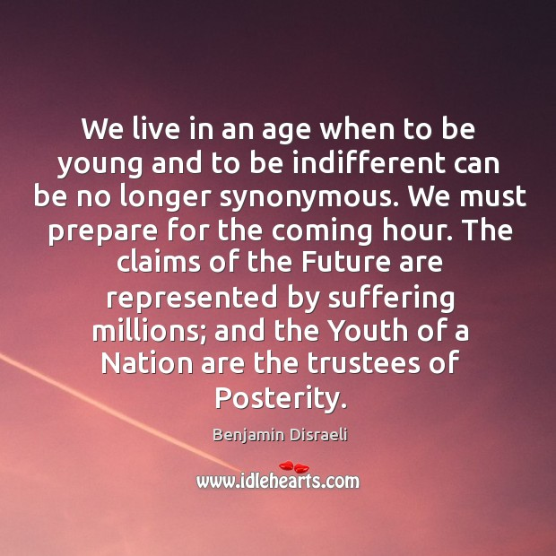 Image, We live in an age when to be young and to be indifferent can be no longer synonymous.