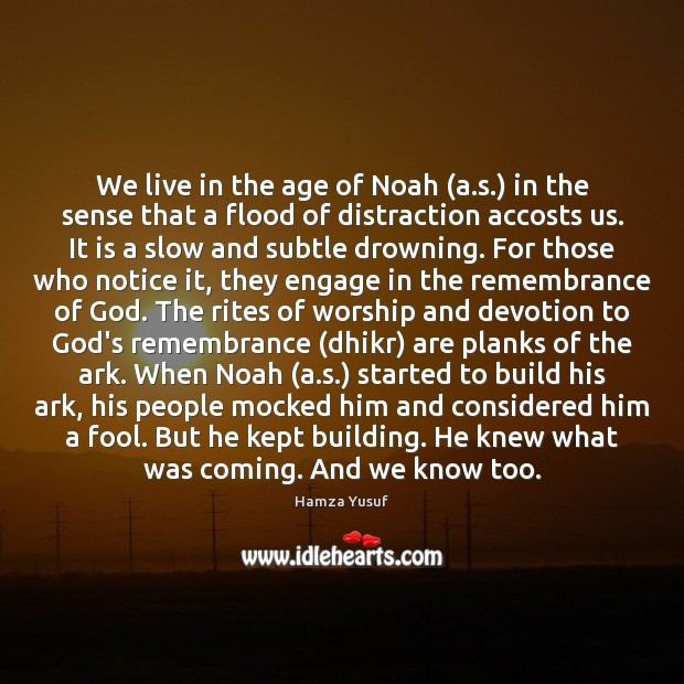 We live in the age of Noah (a.s.) in the sense Image