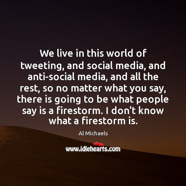 Image, We live in this world of tweeting, and social media, and anti-social