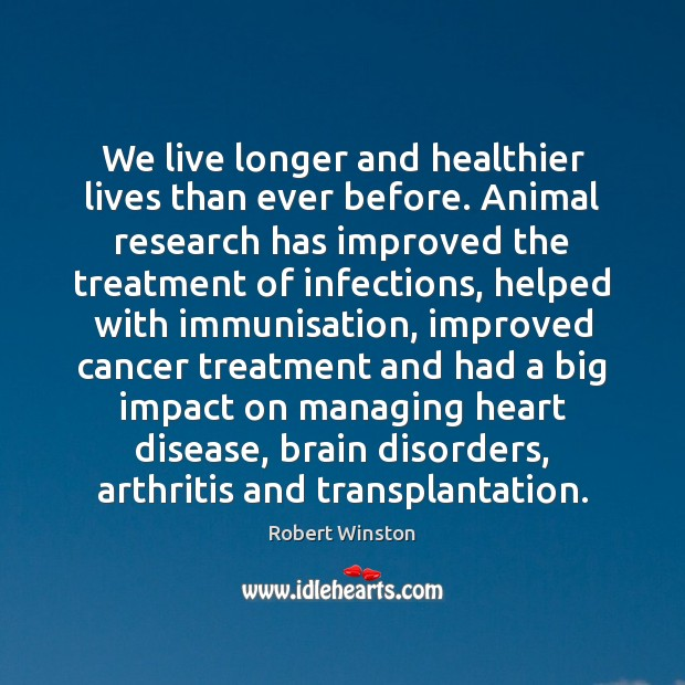 Image, We live longer and healthier lives than ever before. Animal research has