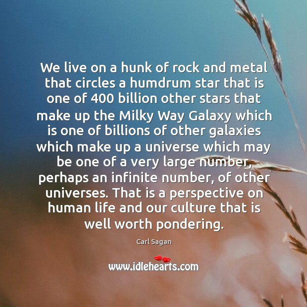 Image, We live on a hunk of rock and metal that circles a