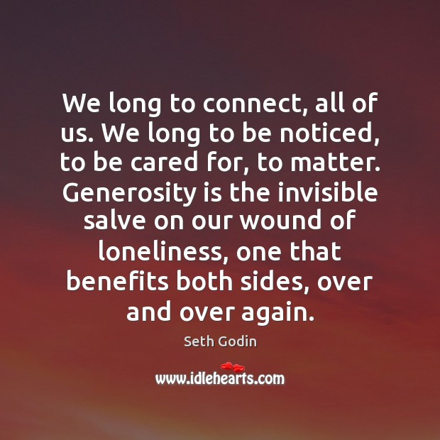 We long to connect, all of us. We long to be noticed, Image